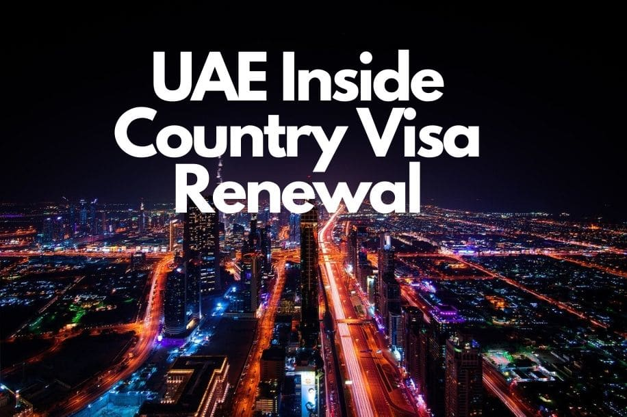 Visa Extension for UAE | Renew Your Dubai Visa Inside UAE